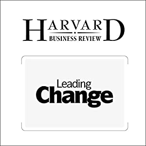 Leading Change: Why Transformation Efforts Fail Periodical
