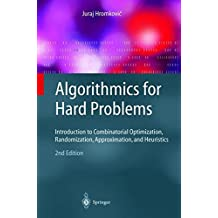 Algorithmics for Hard Problems: Introduction to Combinatorial Optimization, Randomization, Approximation, and Heuristics