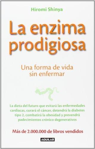 La enzima prodigiosa : una forma de vida sin enfermar by ...