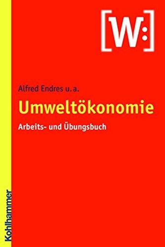 Umweltökonomie: Arbeits- und Übungsbuch