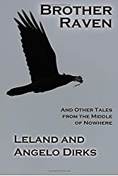 Brother Raven: and Other Tales from the Middle of Nowhere