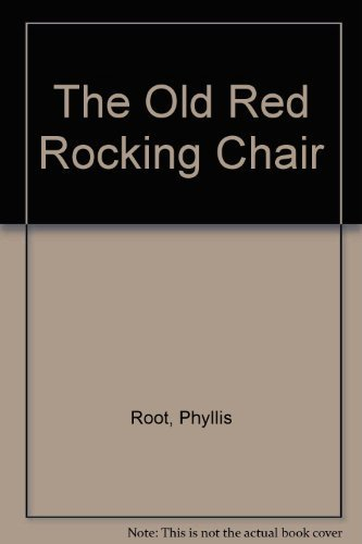 (The Old Red Rocking Chair by Phyllis Root (1992) Hardcover)