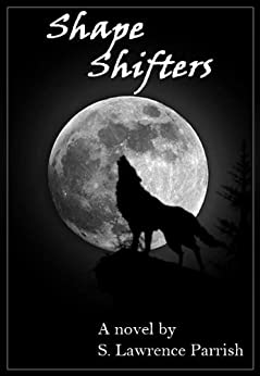 Shape Shifters by [Parrish, S. Lawrence]