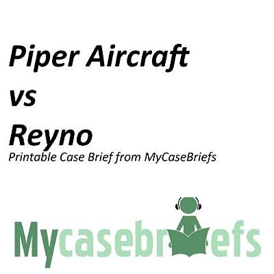 Piper Aircraft vs Reyno Printable Case Brief from MyCaseBriefs