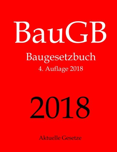 BauGB, Baugesetzbuch, Aktuelle Gesetze: Baugesetzbuch ohne Nebengesetze Taschenbuch – 21. Juli 2016 1534939911 LAW / Construction LAW / Real Estate Law/Construction