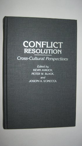 Conflict Resolution, Avruch, Kevin; Black, Peter W.; Scimecca, Joseph A.