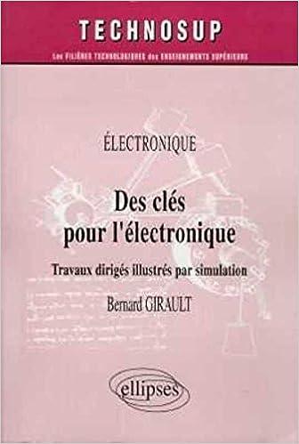 Livre Des clés pour l'électronique : Travaux dirigés illustrés par simulation epub, pdf