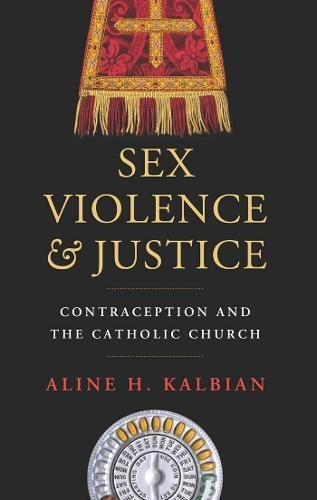 Sex, Violence, and Justice: Contraception and the Catholic Church (Moral Traditions) ebook