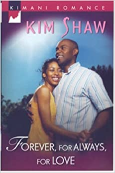 Book FOREVER, FOR ALWAYS, FOR LOVE (Kimani Romance)