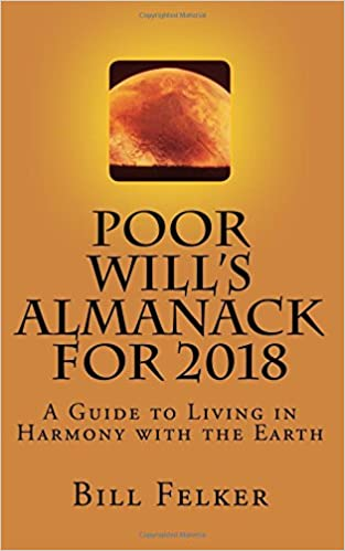 Poor wills almanack for 2018 a guide to living in harmony with poor wills almanack for 2018 a guide to living in harmony with the earth bill felker 9781975863333 amazon books fandeluxe Gallery