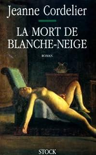 La mort de Blanche-Neige : récit