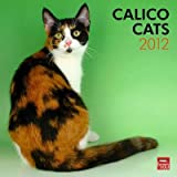 "Calico Cats 2012 Wall Calendar 12"" X 12"""