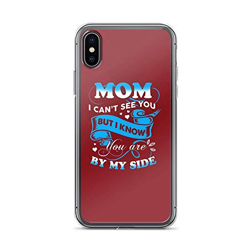 iPhone X/XS Pure Clear Case Cases Cover Mom I Can't See You But I Know You are by My Side Inspirational Quote TPU Anti Bumps Scratches Solid Cover