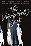 The Viewpoints Book: A Practical Guide to Viewpoints and Composition (NONE)