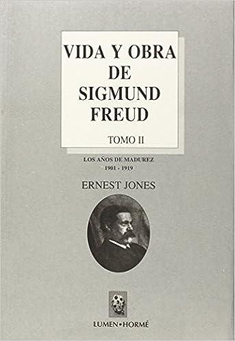 Vida y Obra de Sigmund Freud II (Biblioteca Grandes Obras del Psicoanalisis)