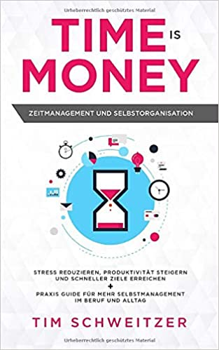 Cover des Buchs: Time is Money: Zeitmanagement und Selbstorganisation