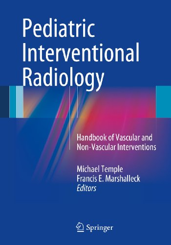 Pediatric Interventional Radiology: Handbook of Vascular and Non-Vascular Interventions Pdf