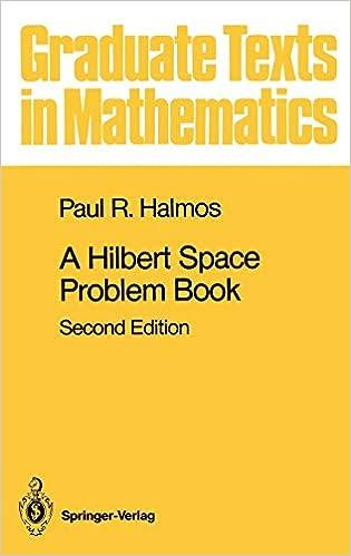 A Hilbert Space Problem Book (Graduate Texts in Mathematics): P R