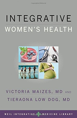 Integrative Women's Health (Weil Integrative Medicine Library)