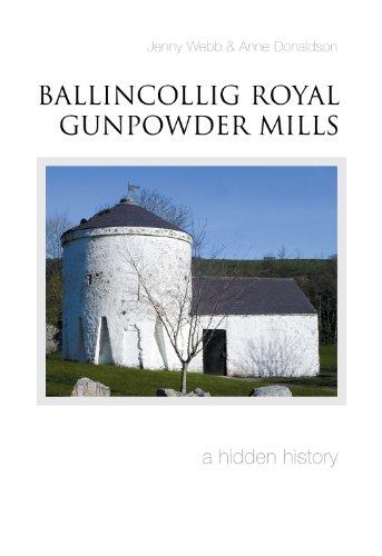 Ballincollig Royal Gunpowder Mills: a Hidden History