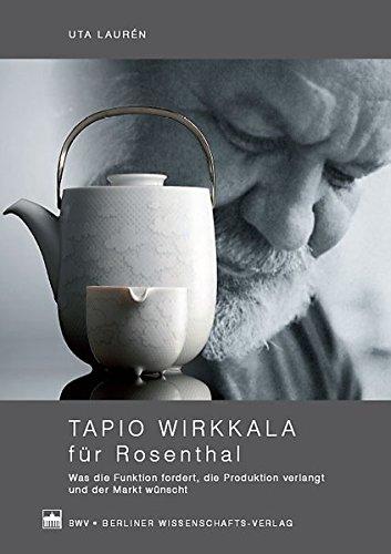 tapio-wirkkala-fr-rosenthal-was-die-funktion-fordert-die-produktion-verlangt-und-der-markt-wnscht-schriftenreihe-des-finnland-instituts-in-deutschland