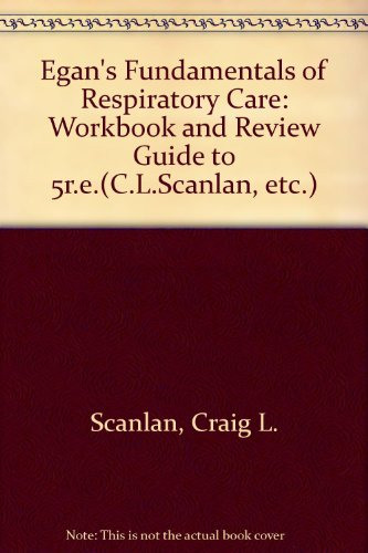 Egan's Fundamentals of Respiratory Care/Workbook and Review Guide