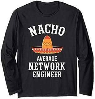 Network Engineer Nacho Average Long Sleeve T-shirt | Size S - 5XL