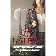 Je suis l'Alpha: 1ère Partie (Ame de Lycan) (French Edition)
