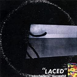 Laced By Psychedelic Horseshit (2011-05-16)