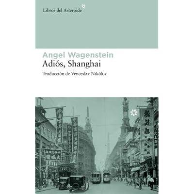 Adios Shanghai 2ヲ Ed (Libros del Asteroide)