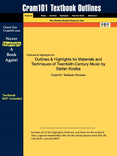 Outlines & Highlights for Materials and Techniques of Twentieth-Century Music by Stefan Kostka (Cram101 Textbook Out