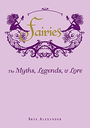 Fairies: The Myths, Legends, & Lore (English Edition)
