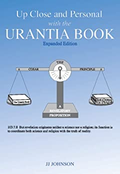 Up Close and Personal with the Urantia Book - Expanded Edition by [Johnson, JJ]