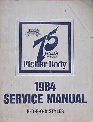 amazon com 1984 fisher body service manual b d e g k styles rh amazon com Fisher Body Plant Detroit Fisher Body Craftsman's Guild