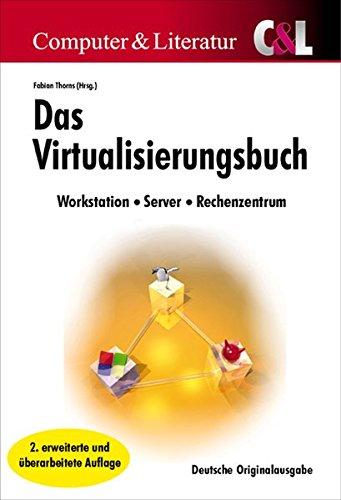 Das Virtualisierungs-Buch: Konzepte, Techniken und Lösungen