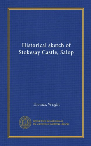 Historical sketch of Stokesay Castle, Salop