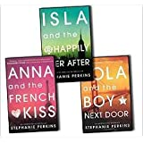 Anna & the French Kiss Stephanie Perkins 3 Books Collection Pack Set (Isla and the Happily Ever After, Lola and the Boy Next Door, Anna and the French Kiss)