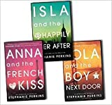 img - for Anna & the French Kiss Stephanie Perkins 3 Books Collection Pack Set (Isla and the Happily Ever After, Lola and the Boy Next Door, Anna and the French Kiss) book / textbook / text book
