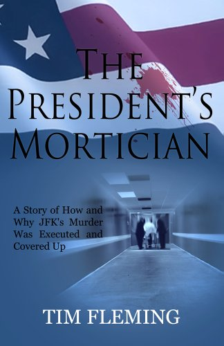 The President's Mortician (Best Evidence David Lifton)