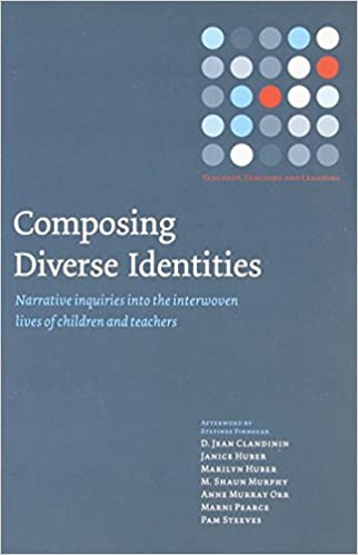 Book Composing Diverse Identities: Narrative Inquiries into the Interwoven Lives of Children and Teachers (Teachers, Teaching and Learning) by D. Clandinin (2006-05-17)