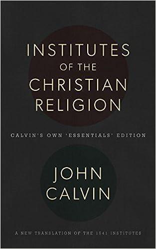 The Institutes of the Christian Religion: John Calvin