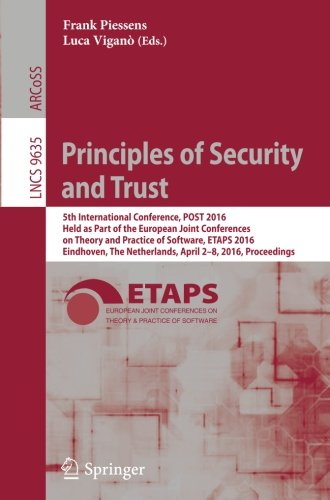 Principles of Security and Trust: 5th International Conference, POST 2016, Held as Part of the European Joint Conference