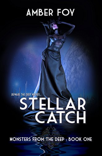 Stellar Catch (Monster of the Deep Book 1)