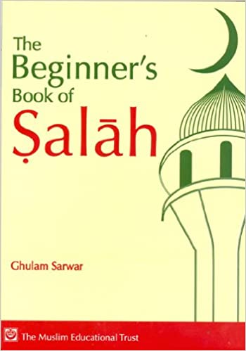 The Beginner's Book of Salah: Amazon co uk: unknown author