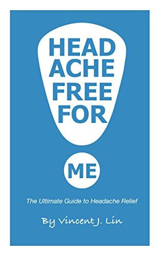 Headache free for me: The Ultimate Guide to Headache Relief (Pressure Headaches compare prices)