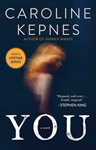 Book cover from You: A Novel by Caroline Kepnes