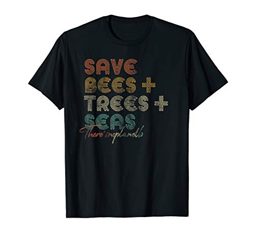 Save The Bees, Trees And Seas Shirt. Climate Change ()
