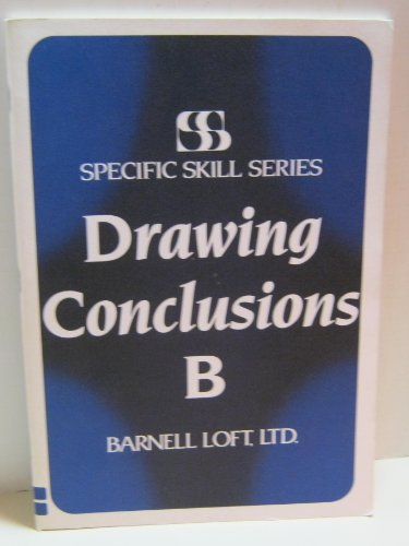 Specific Skill Series DRAWING CONCLUSIONS Booklet B