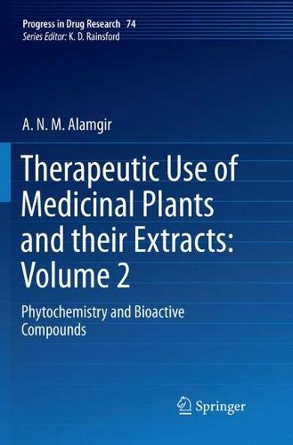 Therapeutic Use of Medicinal Plants and their Extracts: Volume 2: Phytochemistry and Bioactive Compounds (Progress in Drug ()