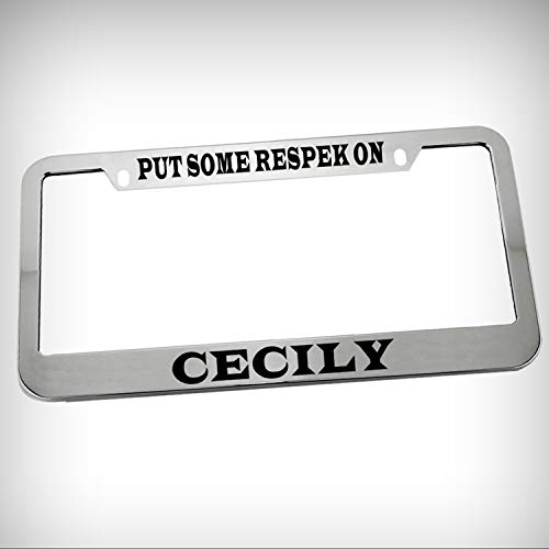 Put Some Respek On Cecily Zinc Metal Tag Holder Car Auto Novelty License Plate Frame Decorative Border - Chrome \ Silver Color Sign for Home Garage Office Decor